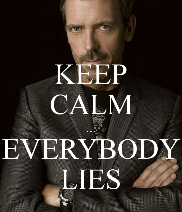 Name:  keep-calm-everybody-lies.png
